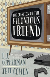 The Question of the Felonious Friend by E.J. Copperman and Jeff Cohen